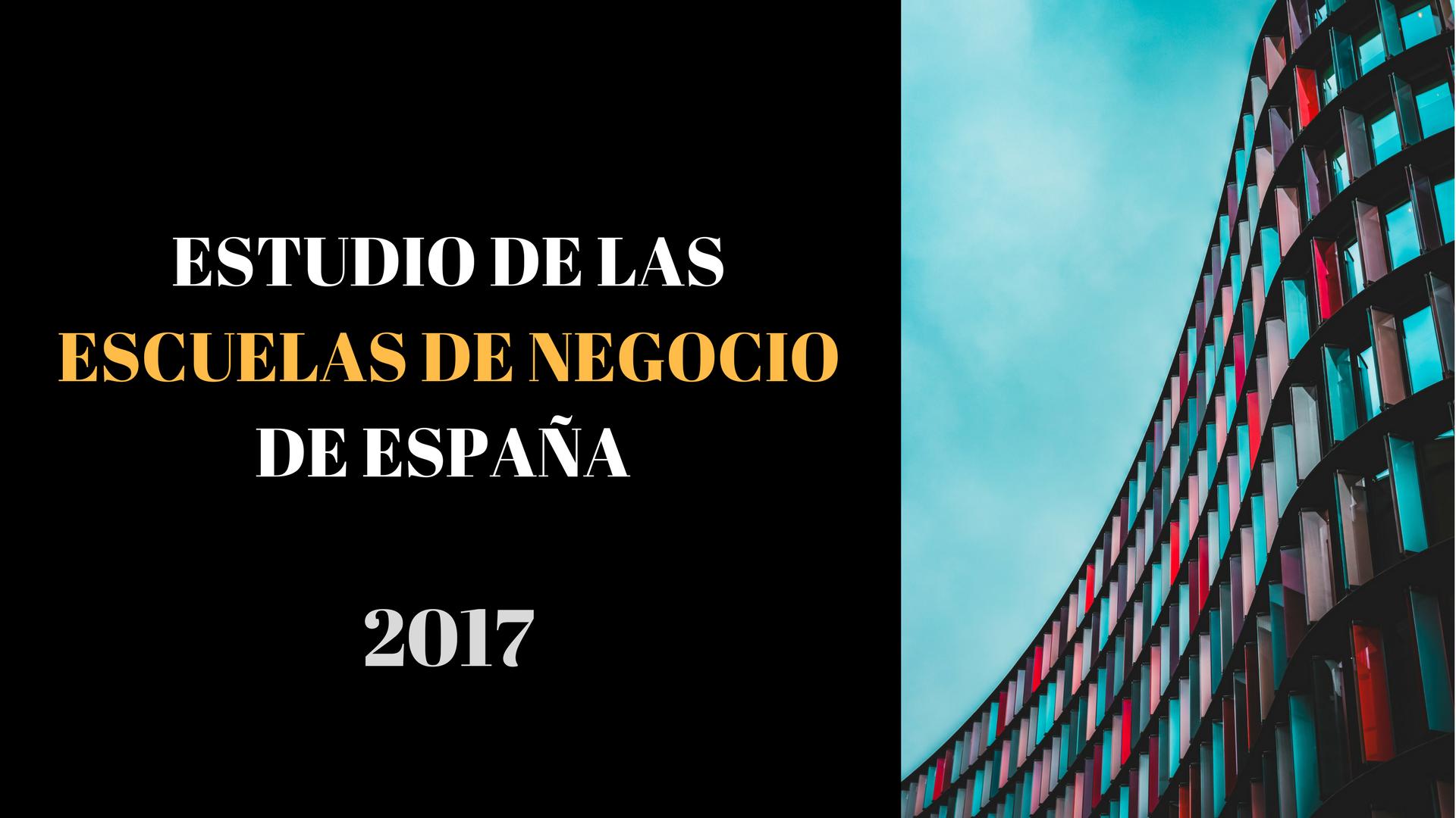 ESTUDIO DE LAS ESCUELAS DE NEGOCIO DE ESPAÑA (2)