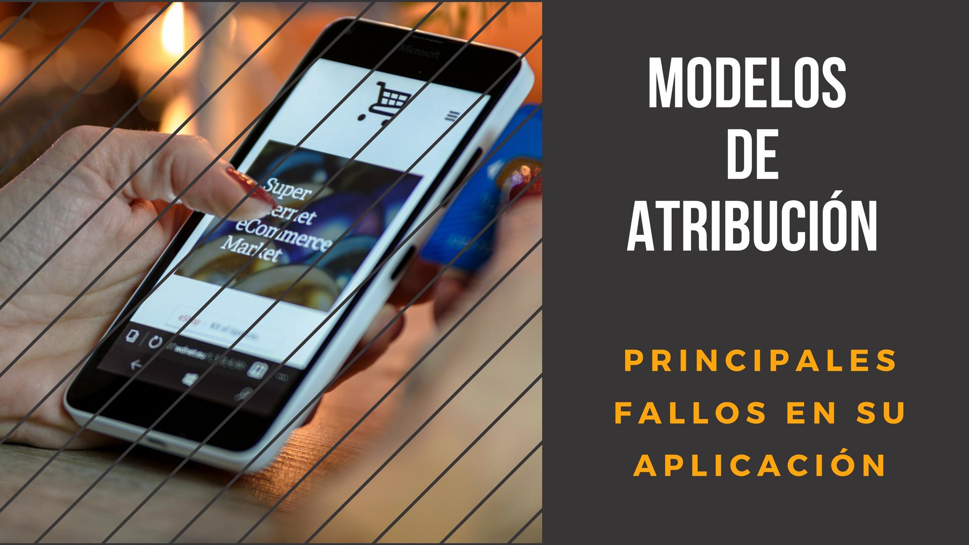 MODELOS DE ATRIBUCIÓN FALLOS APLICACION.png