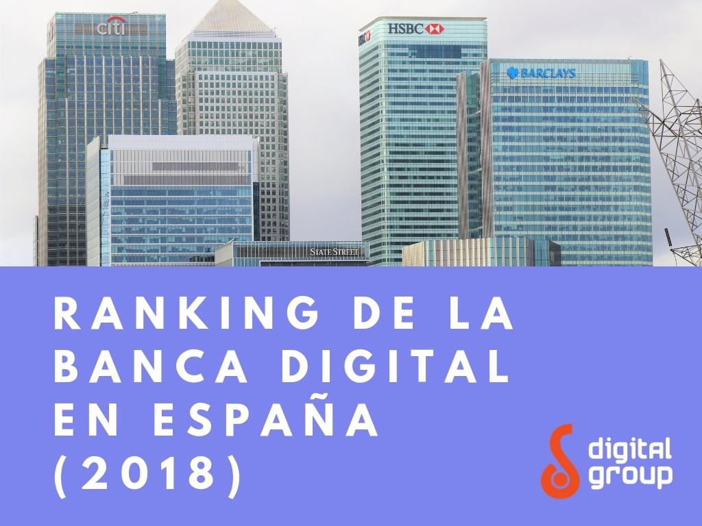 Ranking de la Banca Digital en España (2018) - Digital Group