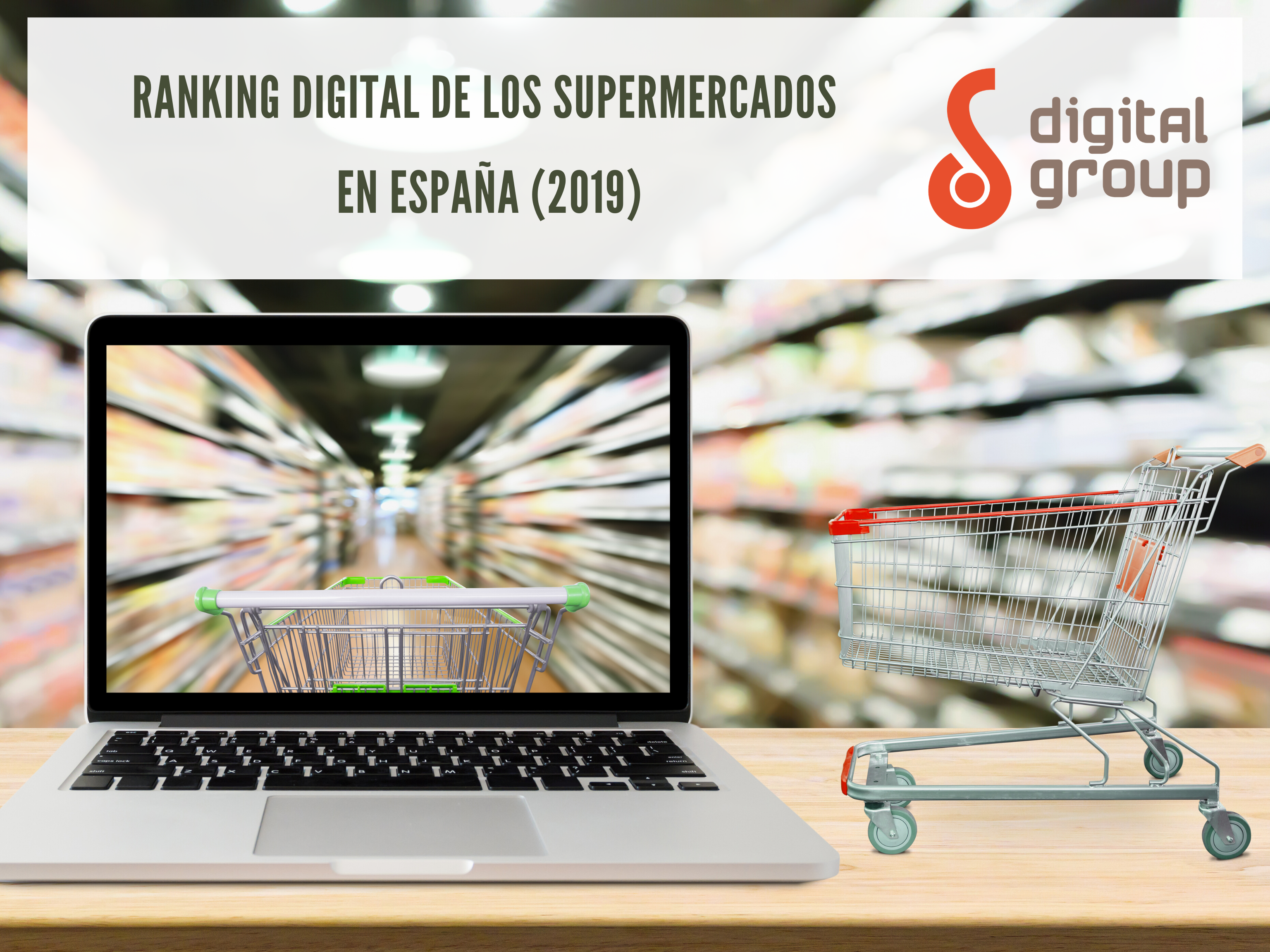 Ranking Digital de los Supermercados en España (2019) -  DigitalGroup.es