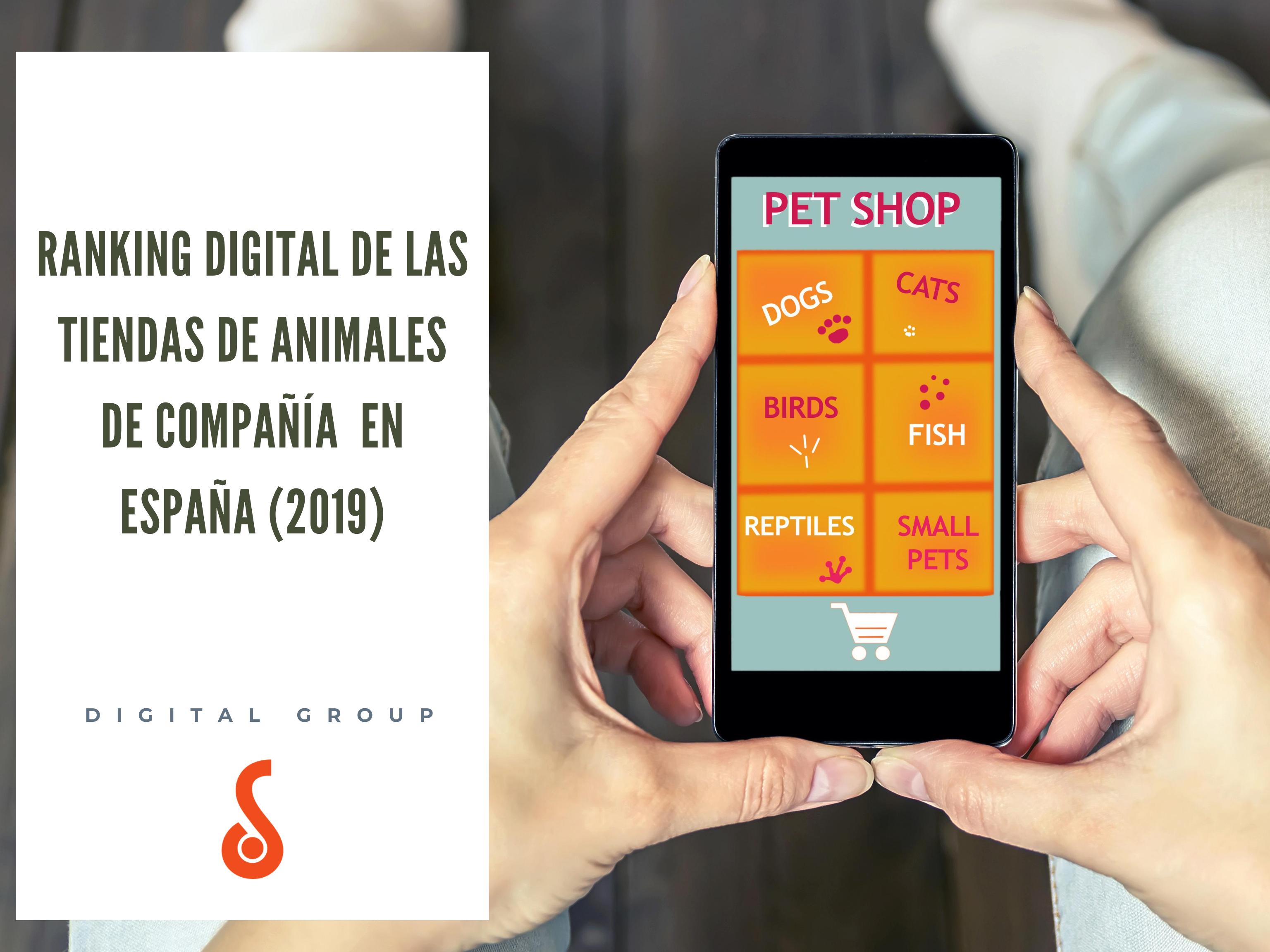 Ranking Digital de las Tiendas de Animales de Compañía en España (2019) -  DigitalGroup.es