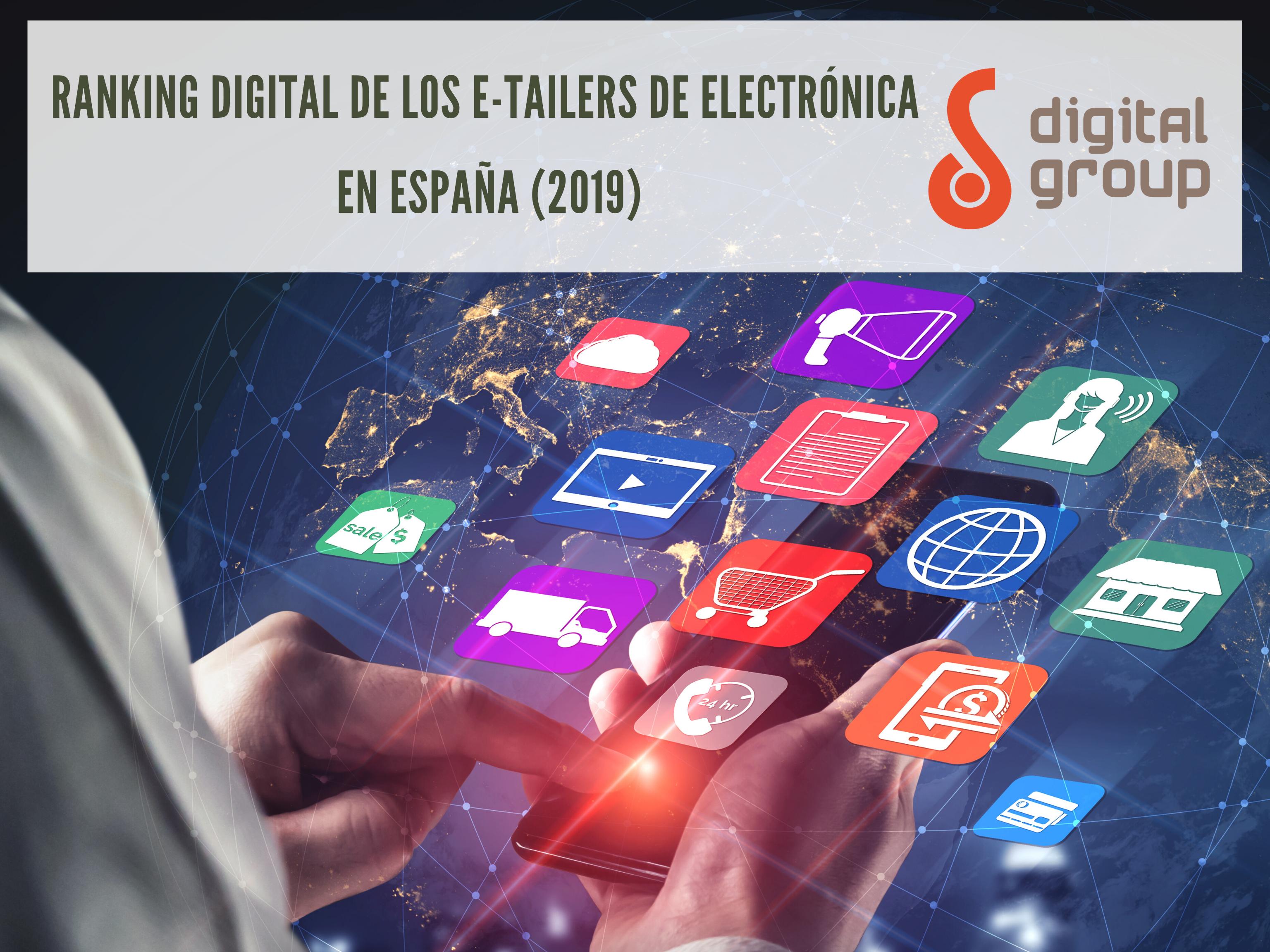 Ranking Digital de los e-tailers de Electrónica en España (2019) -  DigitalGroup.es