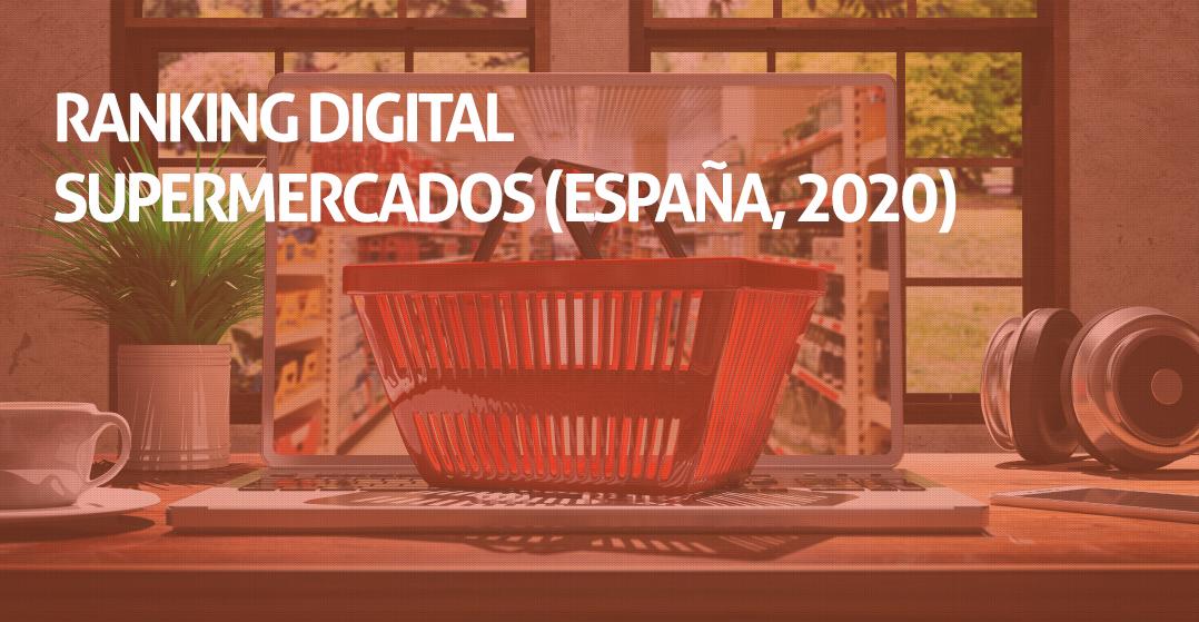 Ranking Digital de los Supermercados (España, 2020) -  DigitalGroup.es