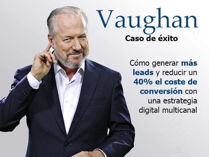caso_de_exito_vaughan_generar_leads_reducir_coste_conversion_estrategia_digital_multicanal