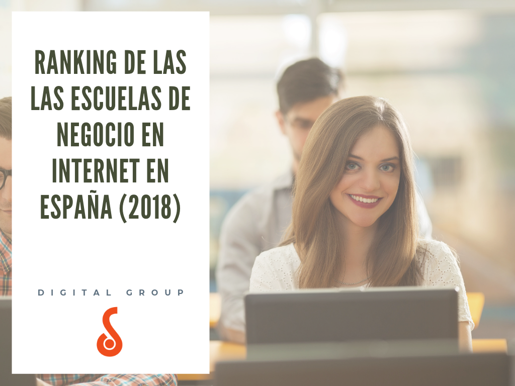 ranking escuelas de negocio 2018-digitalgroup.es